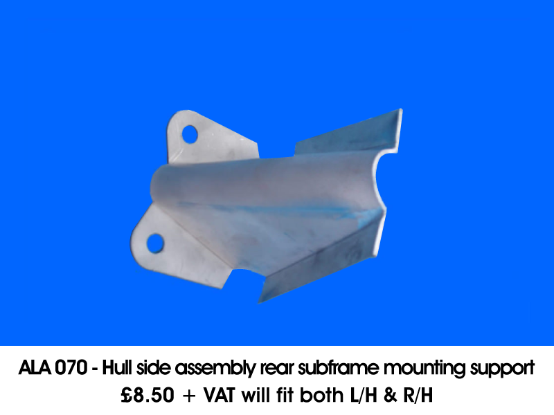 ALA 070 - HULL SIDE ASSEMBLY REAR SUBFRAME MOUNTING SUPPORT WILL FIT BOTH L/H & R/H