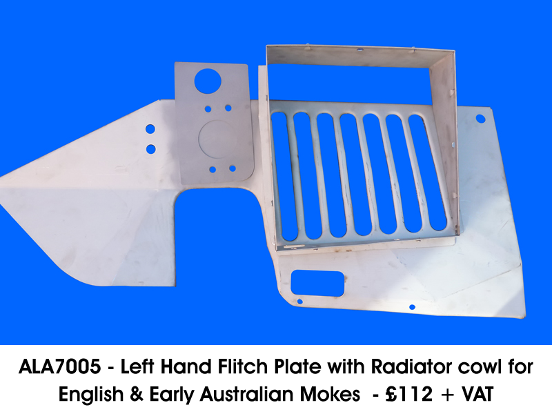 ALA7005 - LEFT HAND FITCH PLATE WITH RADIATOR COWL FOR ENGLISH & EARLY AUSTRALIAN MOKES